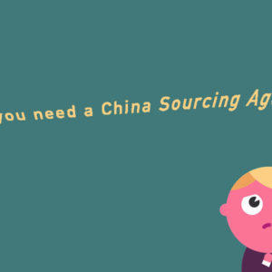 Why We Need China Sourcing Agent (1)