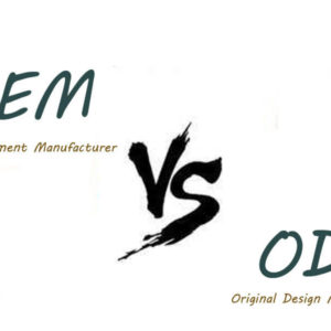 OEM VS ODM